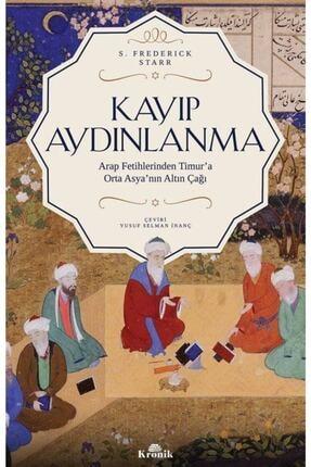 Kronik Kitap Kayıp Aydınlanma & Orta Asya'nın Altın Çağı