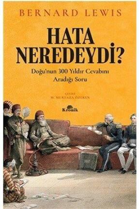 Kronik Kitap Hata Neredeydi  Doğu'nun 300 Yıldır Cevabını Aradığı Soru