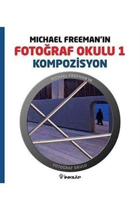 İnkılap Kitabevi Michael Freeman'ın Fotoğraf Okulu 1 & Kompozisyon