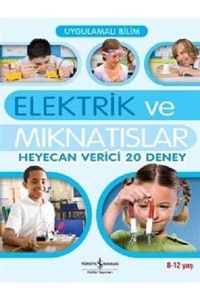 İş Bankası Kültür Yayınları Elektrik Ve Mıknatıslar & Heyecan Verici 20 Deney