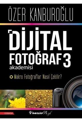 İnkılap Kitabevi Dijital Fotoğraf Akademisi 3 & Makro Fotoğraflar Nasıl Çekilir?