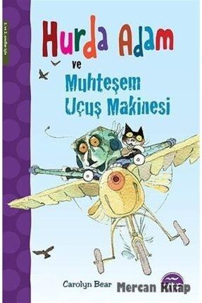 Martı Yayınları Hurda Adam Ve Muhteşem Uçuş Makinesi
