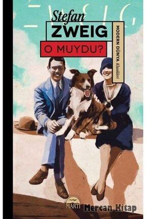 Martı Yayınları O Muydu? - Stefan Zweig -