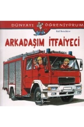 İş Bankası Kültür Yayınları Arkadaşım Itfaiyeci /