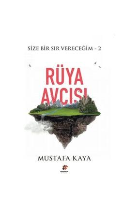 Fenomen Kitap Mustafa Kaya Rüya Avcısı Size Bir Sır Vereceğim 2