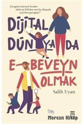 Timaş Yayınları Dijital Dünyada E-beveyn Olmak - Salih Uyan -