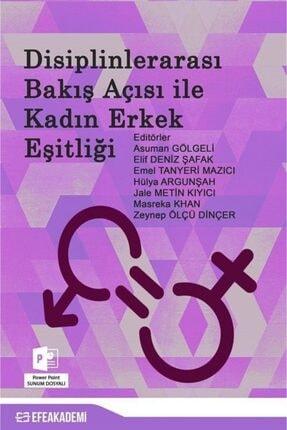 Efe Akademi Yayınları Disiplinlerarası Bakış Açısı Ile Kadın Erkek Eşitliği