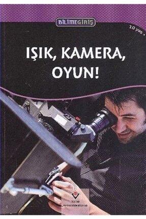 Tübitak Yayınları Işık, Kamera, Oyun! - Bilime Giriş