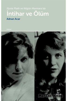 Doruk Yayınları Slyvia Plath Ve Nilgün Marmara'da Intihar Ve Ölüm