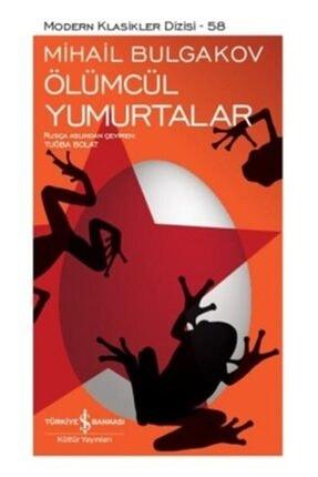 İş Bankası Kültür Yayınları Modern Klasikler 58 Ölümcül Yumurtalar