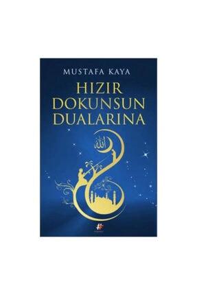 Fenomen Kitap Mustafa Kaya Hızır Dokunsun Dualarına