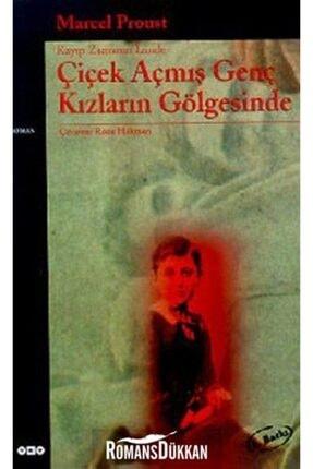 Yapı Kredi Yayınları Çiçek Açmış Genç Kızların Gölgesinde - Kayıp Zamanın Izinde (ikinci Kitap)
