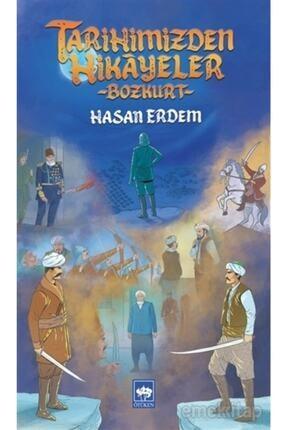 Ötüken Neşriyat Tarihimizden Hikayeler - Hasan Erdem 9786051559407