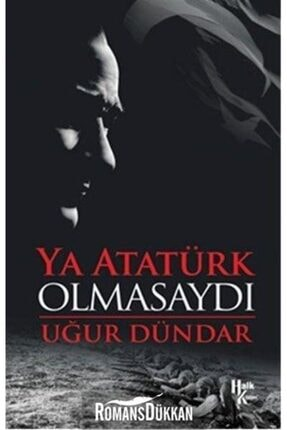 Halk Kitabevi Ya Atatürk Olmasaydı
