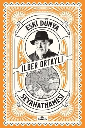 Kronik Kitap Yayınları Eski Dünya Seyahatnamesi - Ilber Ortaylı 9786057635426