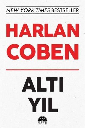 Martı Yayınları Altı Yıl (beyaz Kapak) - Harlan Coben 9786254483646