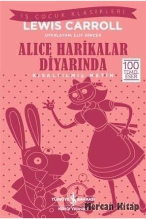 İş Bankası Kültür Yayınları Alice Harikalar Diyarında (kısaltılmış Metin)