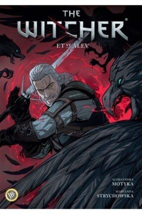 Jbc Yayıncılık The Witcher Cilt 4: Et Ve Alev - Aleksandra Motyka 9786057712349