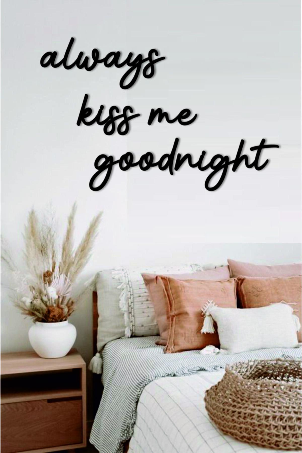 Strodizayn Duvar Yazı Dekorasyonu Always Kiss Me Goodnight 1