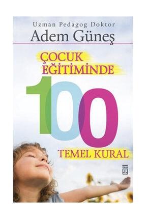 Timaş Yayınları Çocuk Eğitimine 100 Temel Kural