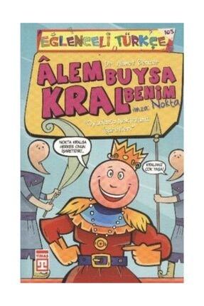 Timaş Yayınları Alem Buysa Kral Benim Imza: Nokta