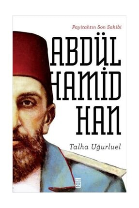 Timaş Yayınları Payitahtın Son Sahibi Abdülhamid Han