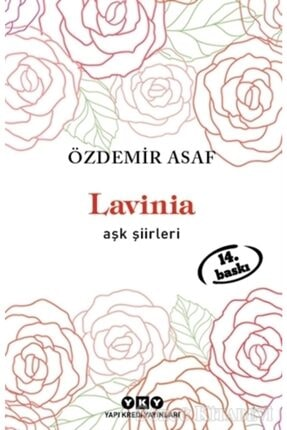Yapı Kredi Yayınları Lavinia Aşk Şiirleri/özdemir Asaf
