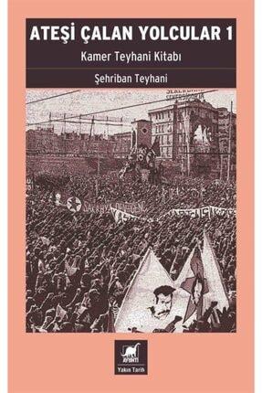 Ayrıntı Yayınları Ateşi Çalan Yolcular 1 & Kamer Teyhani Kitabı
