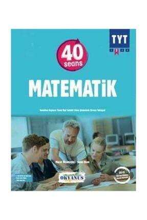 Okyanus Yayınları Tyt 40 Seansta Matematik