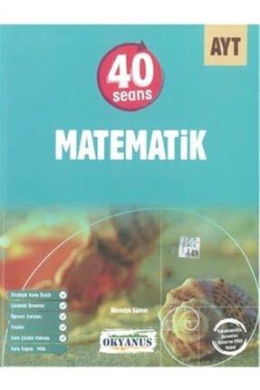 Okyanus Yayınları Okyanus Yayınları Ayt 40 Seansta Matematik