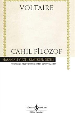 İş Bankası Kültür Yayınları Cahil Filozof (ciltli) - Voltaire 9786254051555