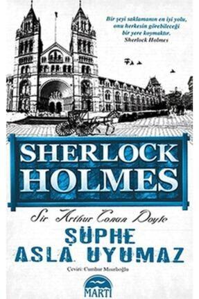 Martı Yayınları Şüphe Asla Uyumaz - Sherlock Holmes
