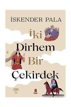 Kapı Yayınları İki Dirhem Bir Çekirdek Ciltli