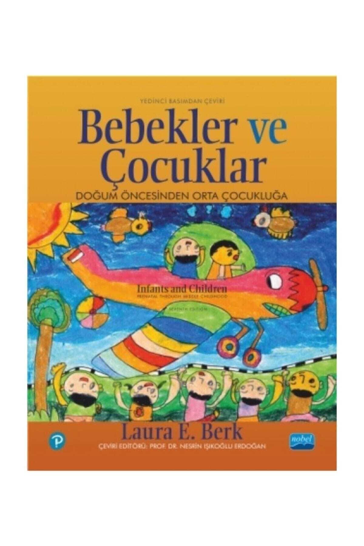 Nobel Akademik Yayıncılık Bebekler Ve Çocuklar - Laura E. Berk,pearson 1