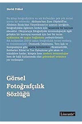 Literatür Yayıncılık Görsel Fotoğrafçılık Sözlüğü