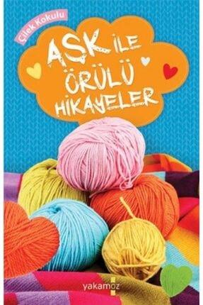 Yakamoz Yayınları Aşk İle Örülü Hikayeler Çilek Kokulu