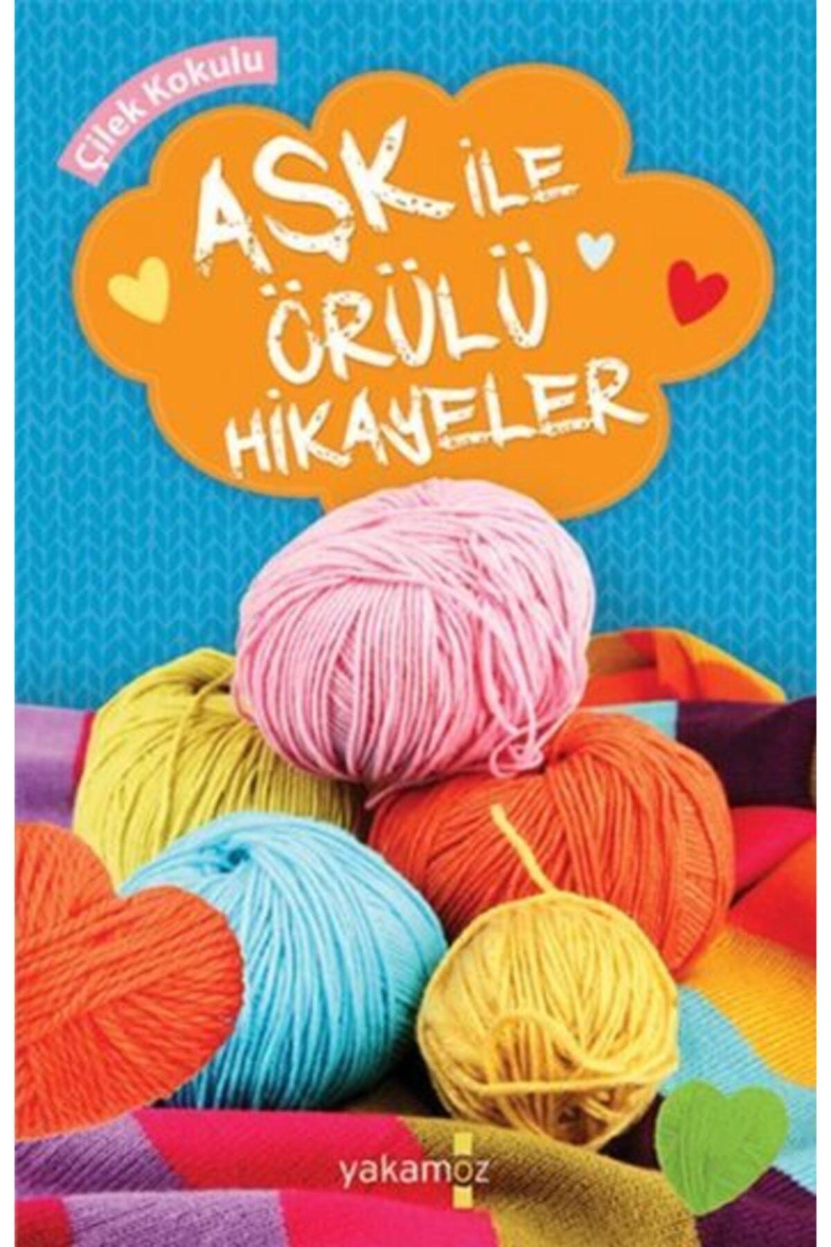 Yakamoz Yayınları Aşk İle Örülü Hikayeler Çilek Kokulu 1
