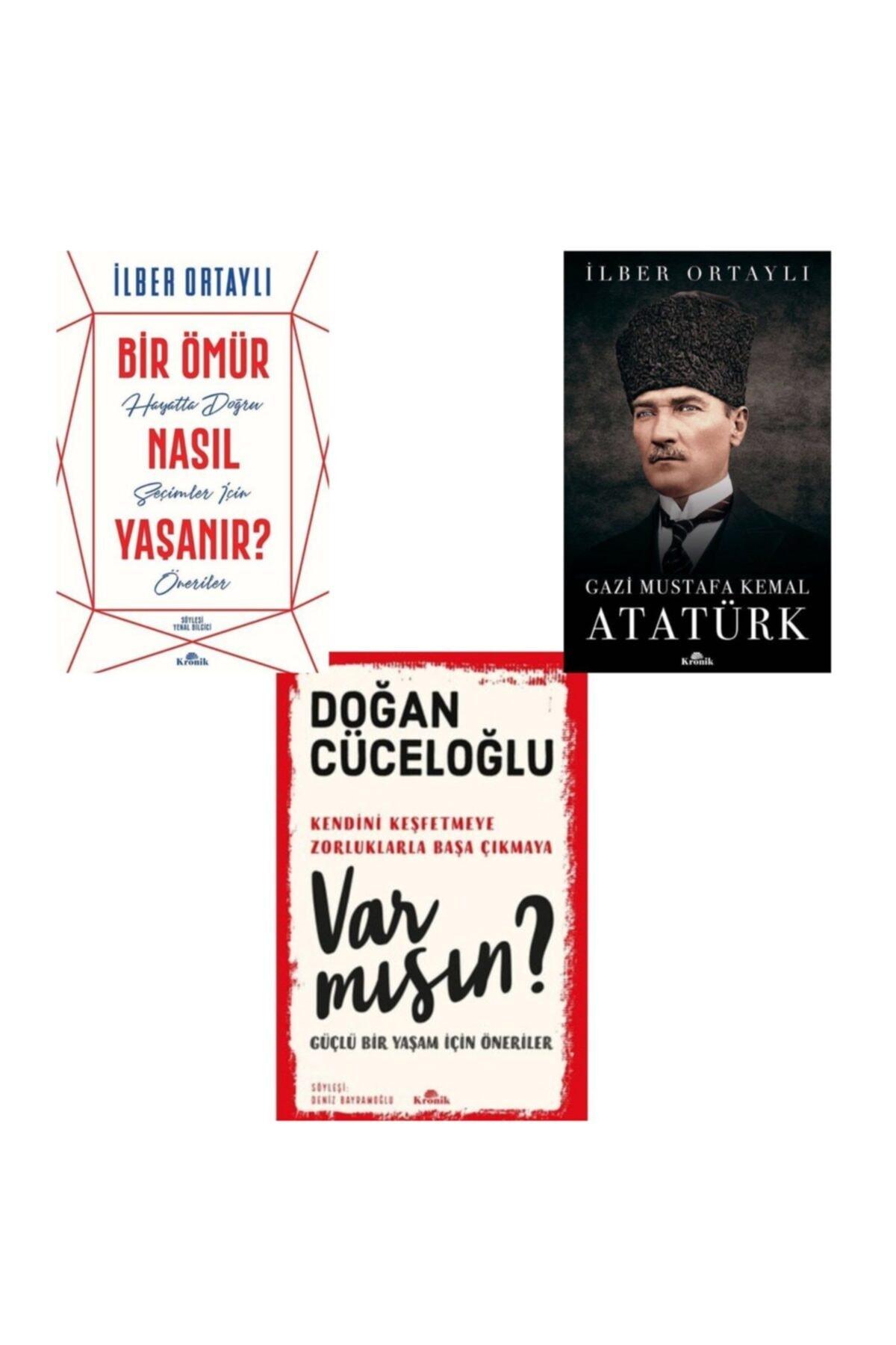 Kronik Kitap Ilber Ortaylı Imzalı / 3 Kitap Set Var Mısın?-gazi Mustafa Kemal Atatürk -bir Ömür Nasıl Yaşanır? 1