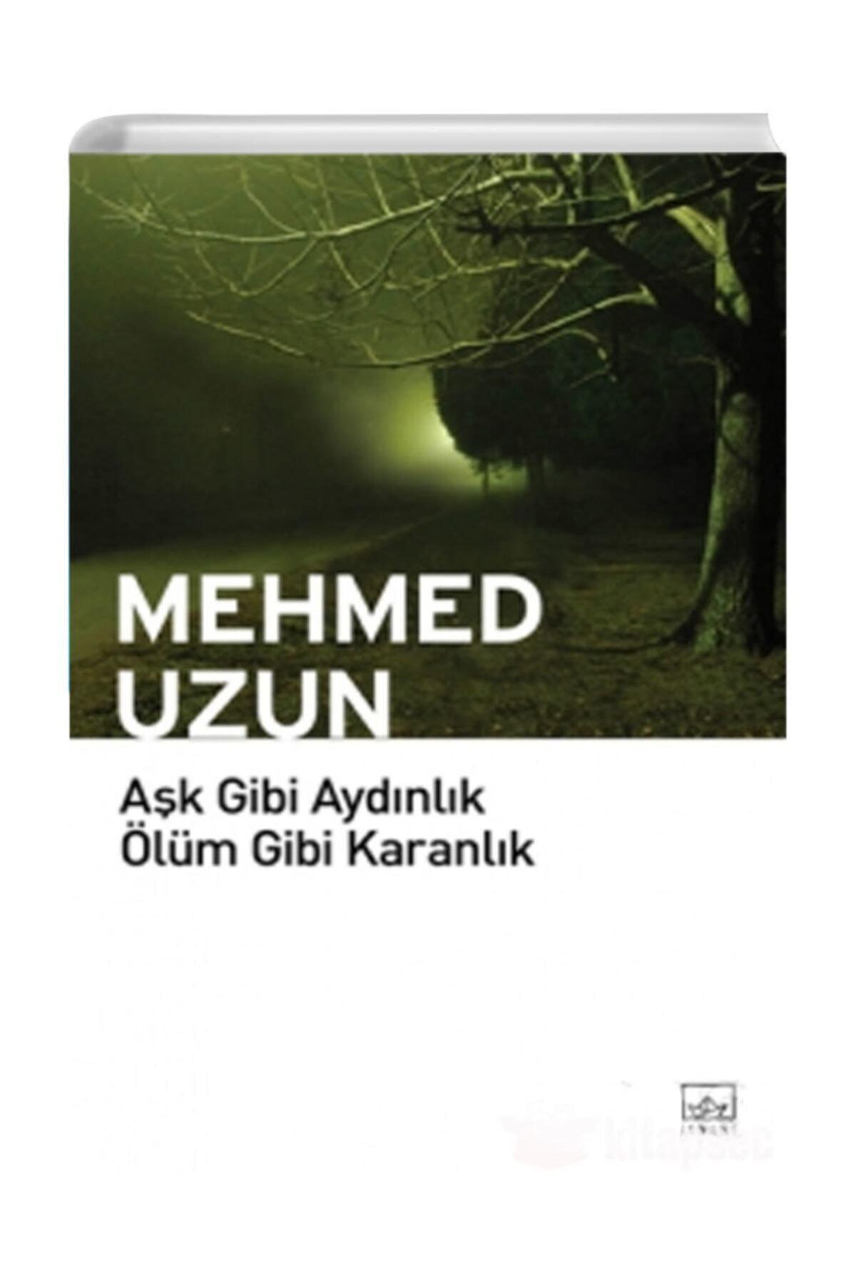 İthaki Yayınları Aşk Gibi Aydınlık Ölüm Gibi Karanlık Mehmed Uzun 1