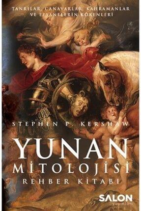 Salon Yayınları Yunan Mitolojisi Rehber Kitabı Tanrılar Canavarlar Kahramanlar ve Efsanelerin Kökenleri