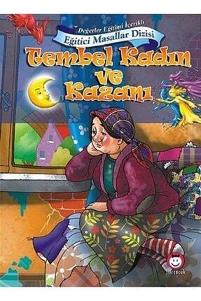 Şiir Çocuk Yayınları Tembel Kadın Ve Kazanı