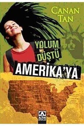 Altın Kitaplar Yolum Düştü Amerika'ya -canan Tan - Yayınevi