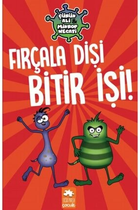Eksik Parça Yayınevi Fırçala Dişi Bitir İşi! - Çürük Ali Ve Mikrop Necati - Varol Yaşaroğlu