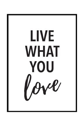Beril Yamaç Design Studio Çerçevesiz Live What You Love Tipografik Motivasyon Poster