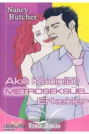 Dekolte Yayıncılık Akıllı Kadınlar Metroseksüel Erkekler & Evde, Caddede, Plajda Kavalyeniz Formda Olsun