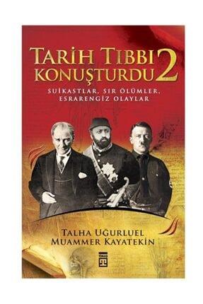 Timaş Yayınları Tarih Tıbbı Konuşturdu 2 Talha Uğurluel