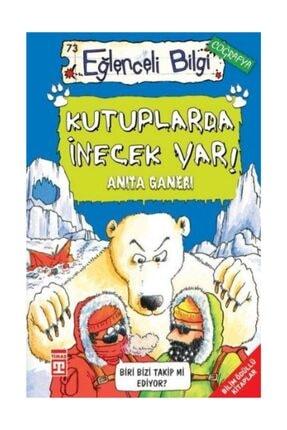 Timaş Yayınları Kutuplarda İnecek Var Anita Ganeri - Anita Ganeri