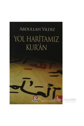 Pınar Yayınları Yol Haritamız Kur''An-Abdullah Yıldız