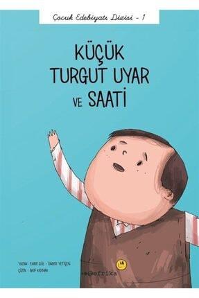 Tefrika Yayınları Küçük Turgut Uyar Ve Saati / Çocuk Edebiyatı Dizisi 1
