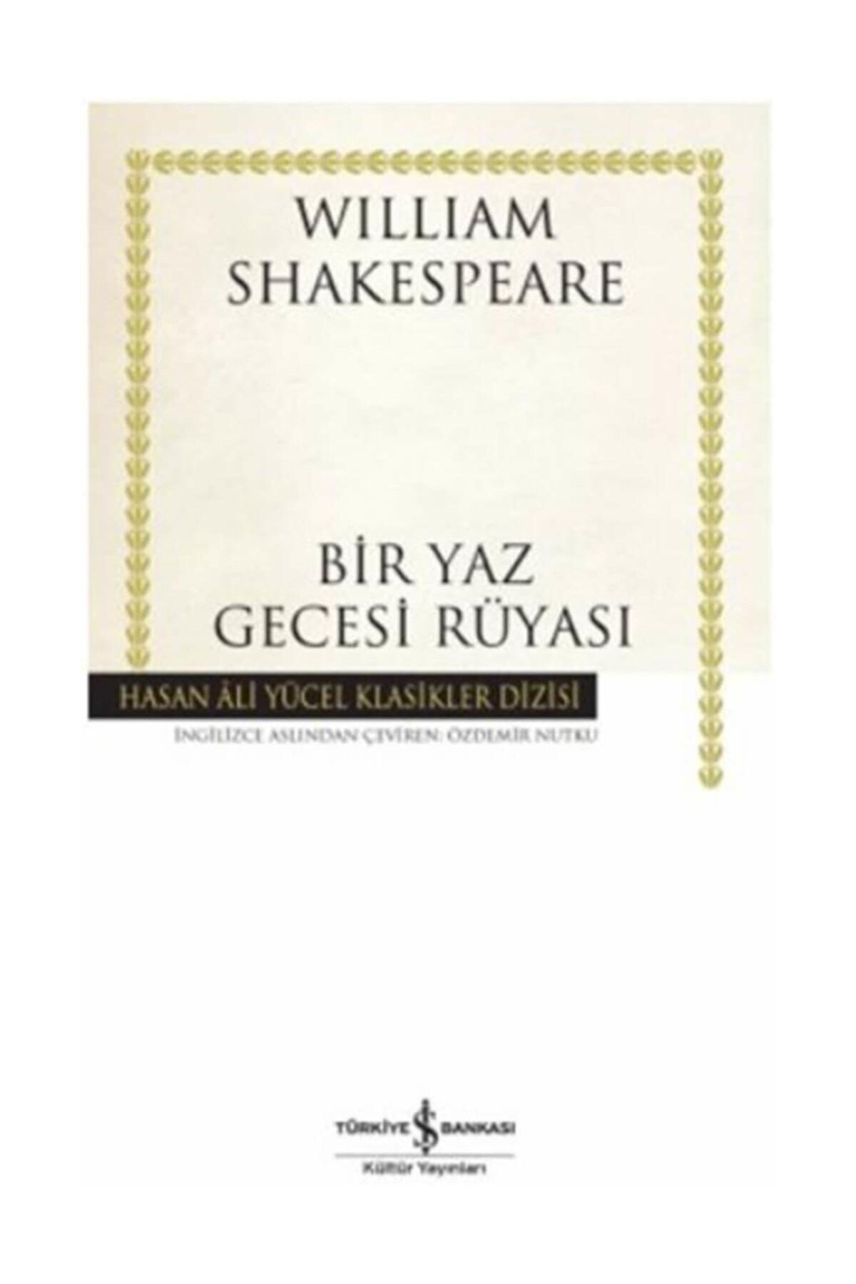 TÜRKİYE İŞ BANKASI KÜLTÜR YAYINLARI Bir Yaz Gecesi Rüyası - W.shakespeare - H.ali Yücel Klasikler Dizisi 1